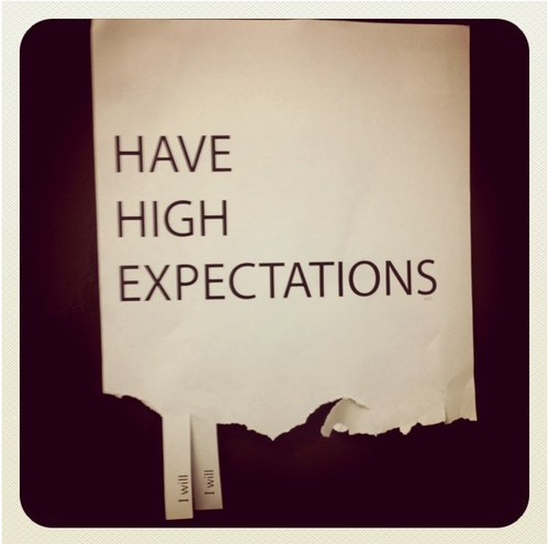 have high expectations sign