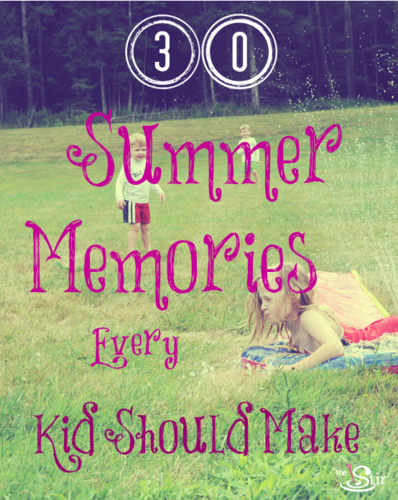 Summer Memories Every Kid Should Make