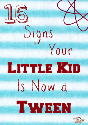 Signs your little kid is now a tween