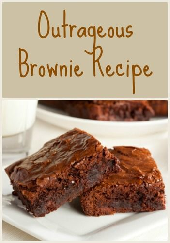 outrageous brownie recipe