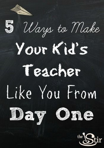 5 ways to make your kid's teacher like you