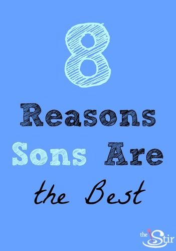 8 reasons sons are the best