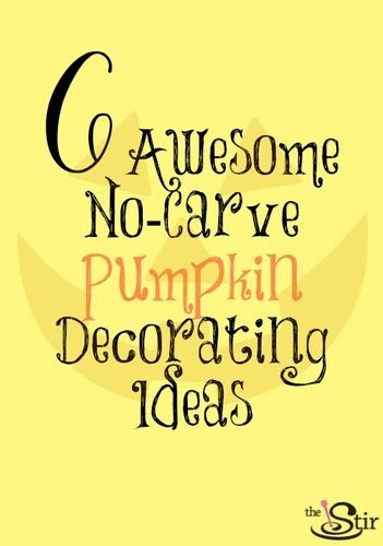 6 no carve pumpkin decorating ideas