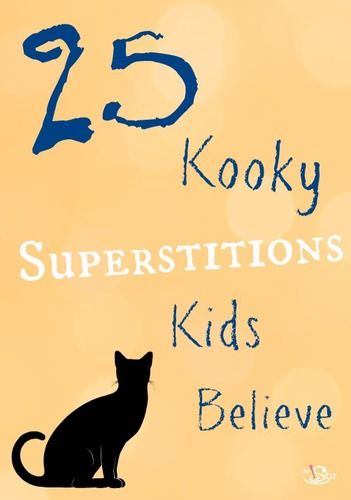 25 kookiest kid superstitions