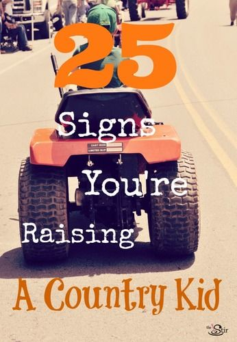 25 signs you're raising a country kid
