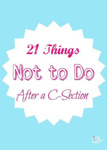 21 things not to do after a c-section