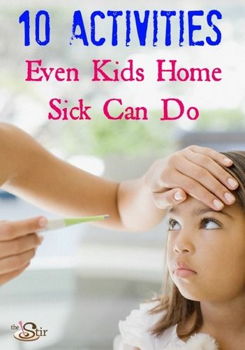 10 Activities Even Kids Home Sick Can Do