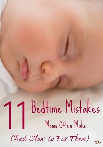11 Bedtime Mistakes Moms Make and How to Fix Them