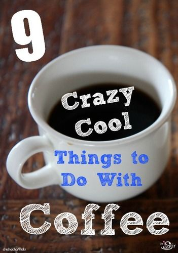 9 Crazy Cool Things to Do With Coffee