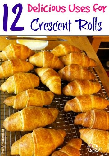 12 delicious uses for crescent rolls