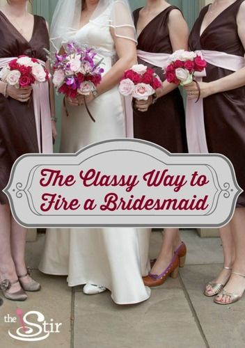 How to Fire Your Bridesmaid
