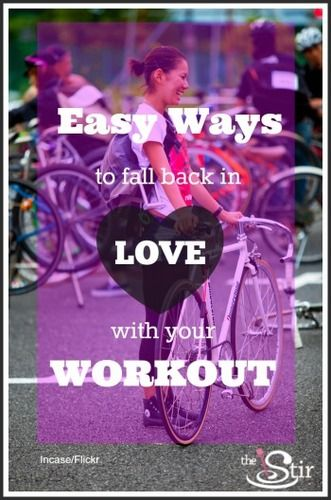 Ways to Fall Back in Love with your Workout