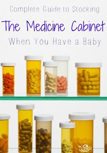 13 Items Every New Mom Needs In Her Medicine Cabinet The