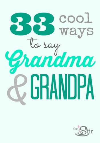Adorable nickname alternatives to 'grandma' and 'grandpa' from all over the world.