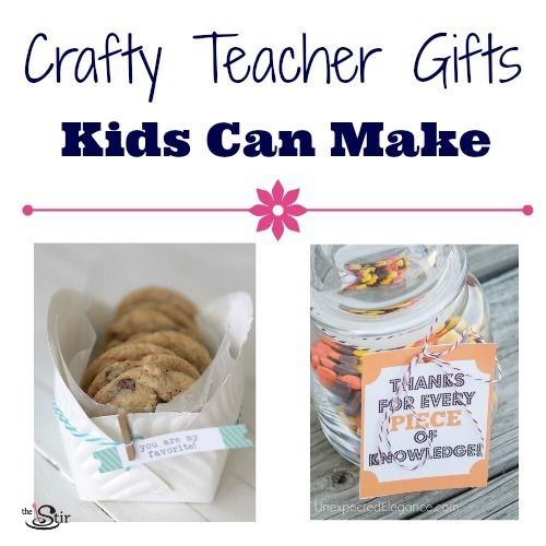 Crafty Teacher Gifts Kids Can Make