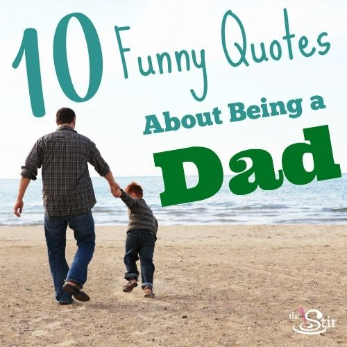 10 Funny Quotes About Being a Dad
