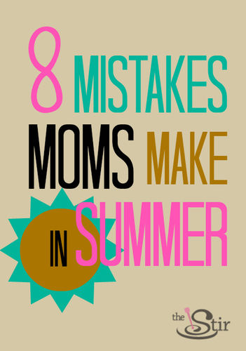 summer mom mistakes