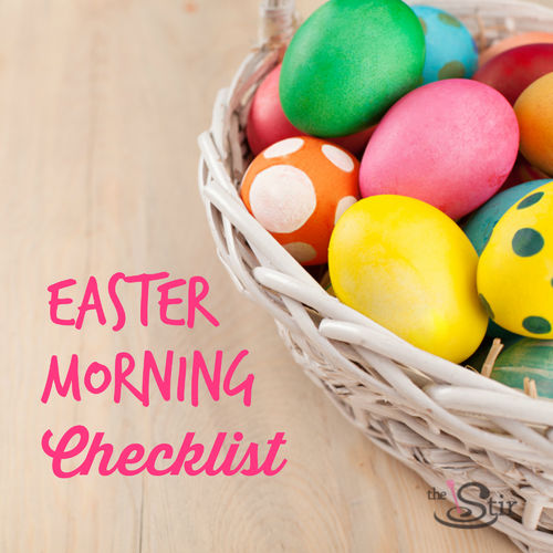easter morning checklist