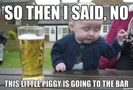drunk baby piggy