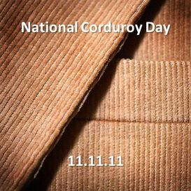 national corduroy day 11/11/11